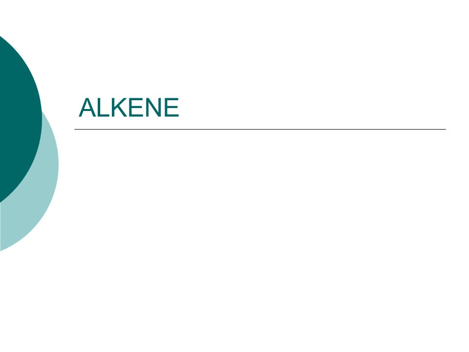  Alkena disebut juga olefin  Unsaturated hidrocarbon  Double bond  Pembentuk minyak  Rumus: C n H 2n