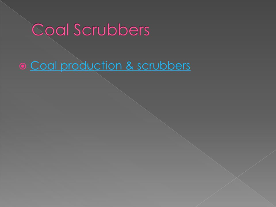  Coal production & scrubbers Coal production & scrubbers