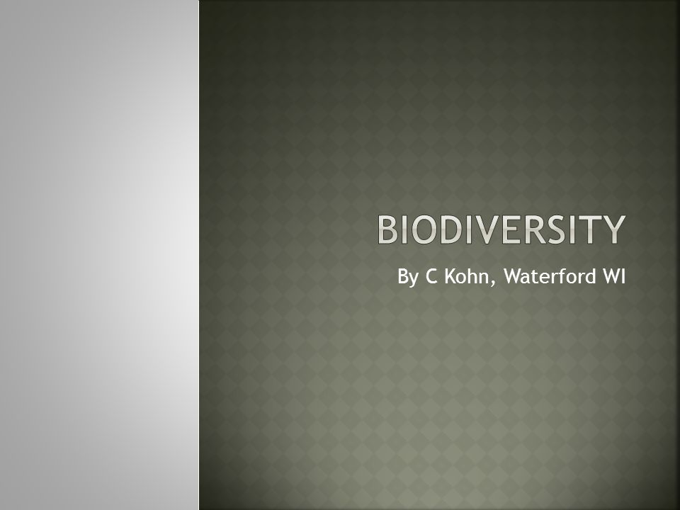  Define and describe biodiversity  Explain how biodiversity is used as a measure of the health of an ecosystem  Connect how increased biodiversity can lead to a more stable ecosystem