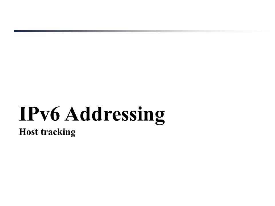 IPv6 Addressing Host tracking