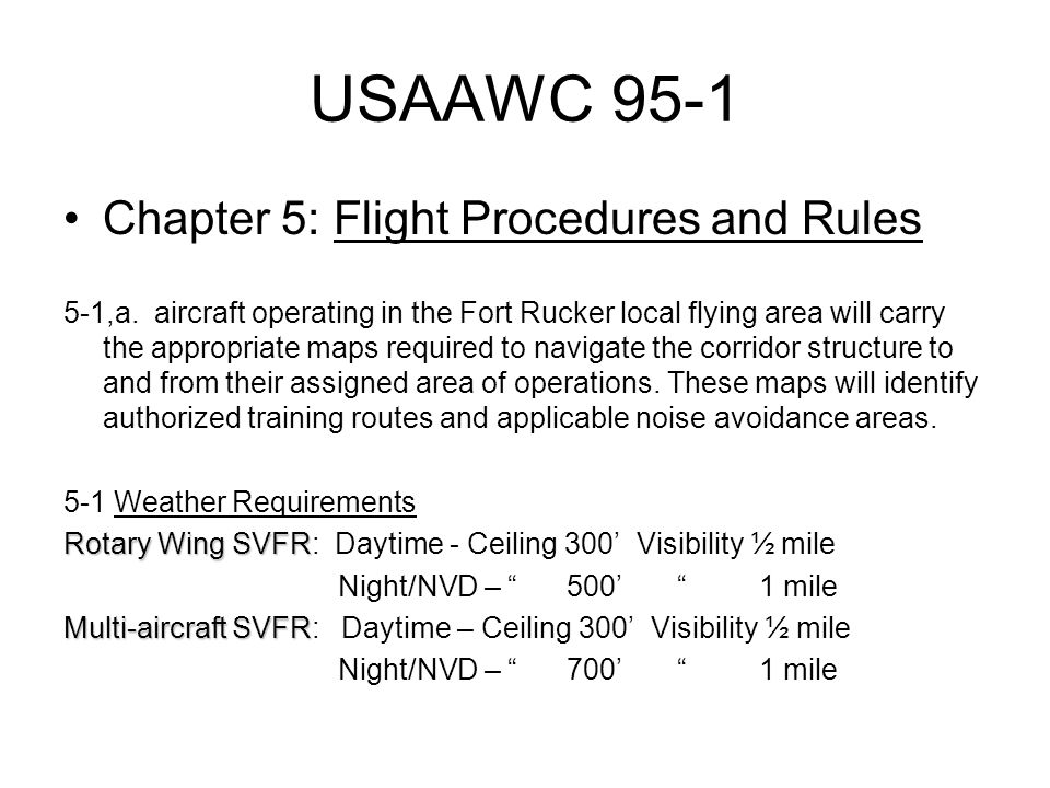 USAAWC 95-1 Appendix A: Request for Flight Outside Local Flying Area – Request for flights outside the local area will be submitted to the DCAO, through the ATMB, on USAAWC FL 171-R, 3 to 5 working days prior to scheduled mission.