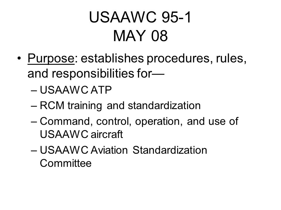 USAAWC 95-1 Chapter 1; Responsibilities of the aviation commander Chapter 2; Aviation Management –LFA and rules described in FR 95-2 –2-8.