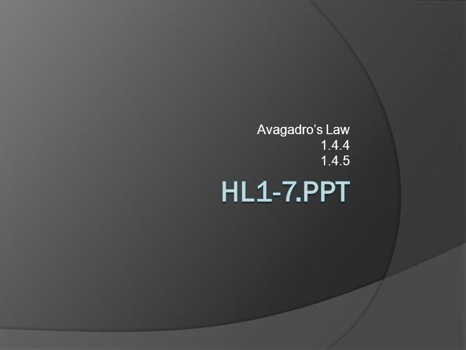 Avagadro's Law 1.4.4 1.4.5
