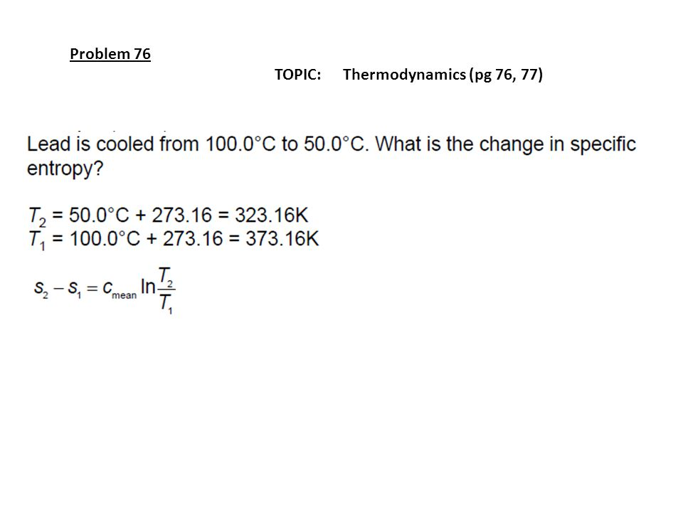 Problem 76 TOPIC: Thermodynamics (pg 76, 77)