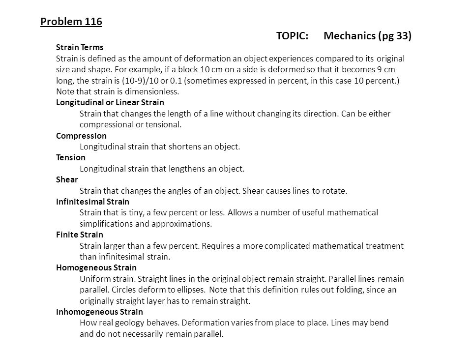 Problem 116 TOPIC: Mechanics (pg 33) Strain Terms Strain is defined as the amount of deformation an object experiences compared to its original size a