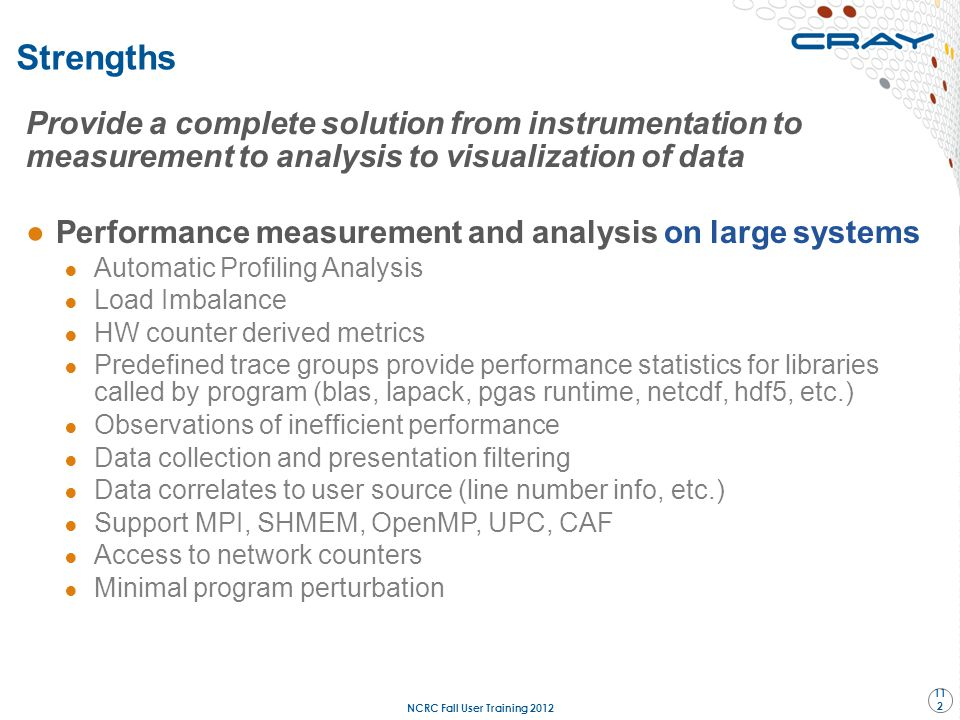 Provide a complete solution from instrumentation to measurement to analysis to visualization of data ●Performance measurement and analysis on large sy