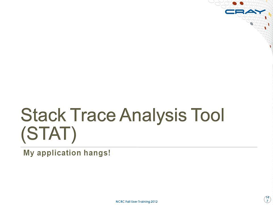 My application hangs! NCRC Fall User Training 2012 147