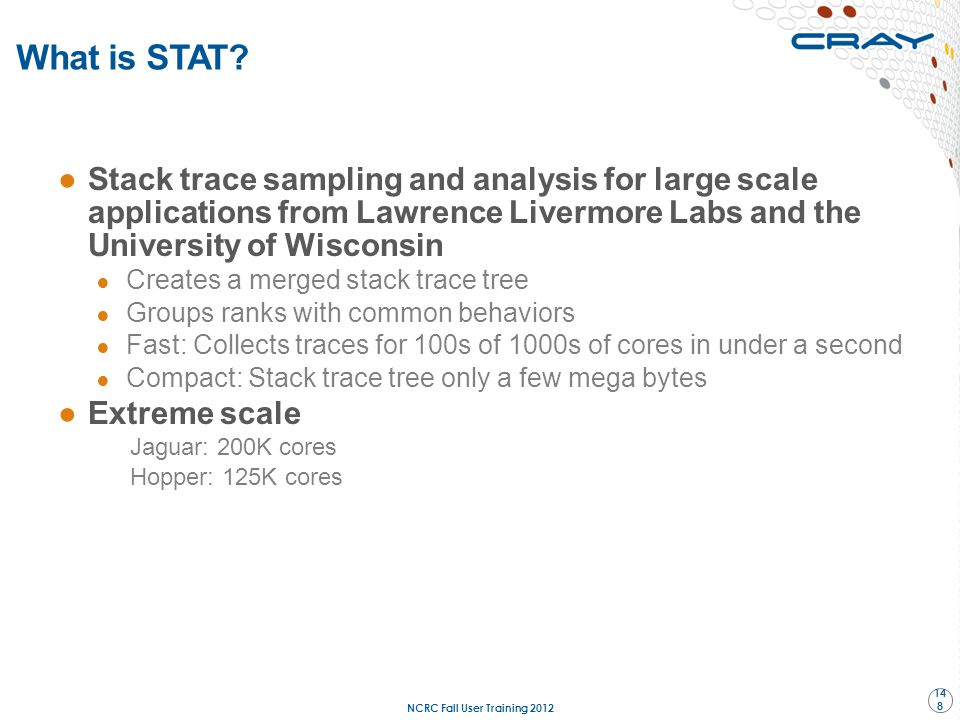 ●Stack trace sampling and analysis for large scale applications from Lawrence Livermore Labs and the University of Wisconsin ● Creates a merged stack