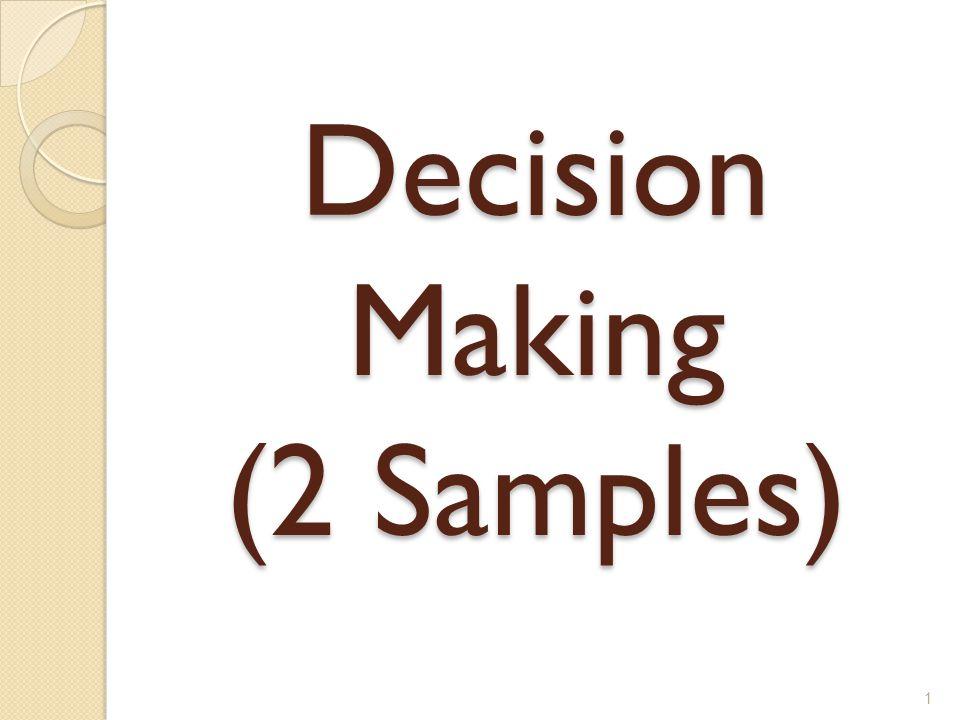 Decision Making (2 Samples) 1