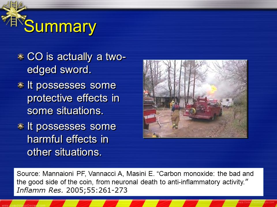 Summary CO is actually a two- edged sword. It possesses some protective effects in some situations.