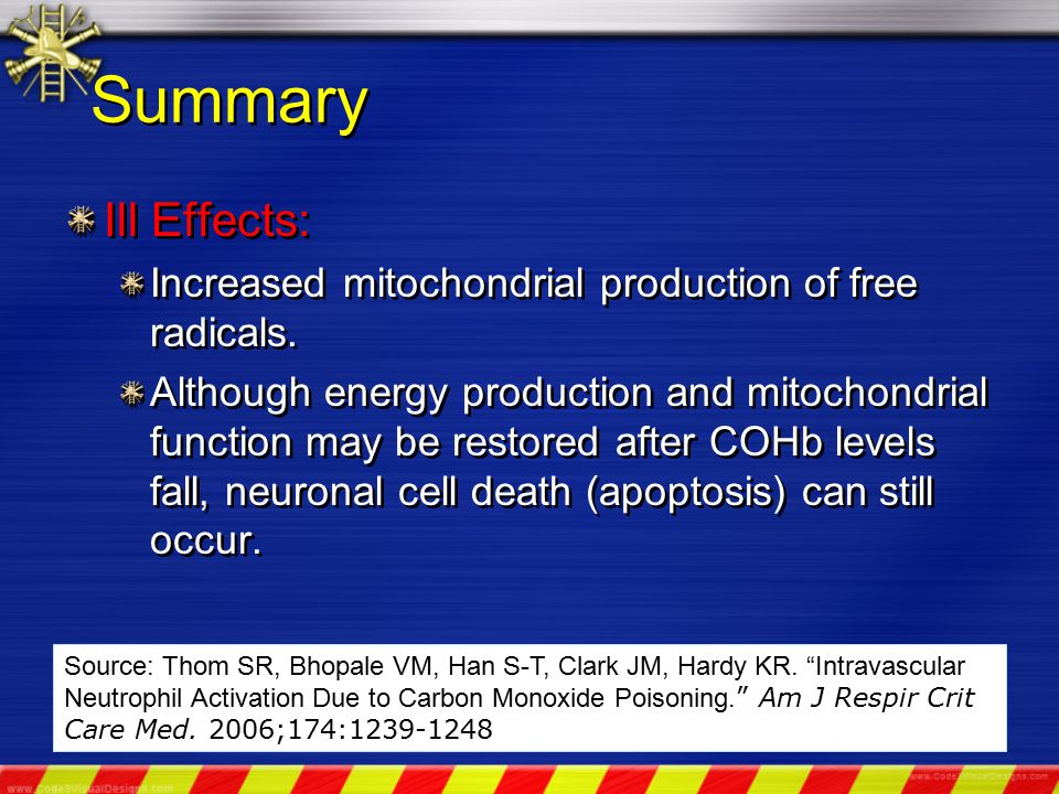 Summary Ill Effects: Increased mitochondrial production of free radicals.