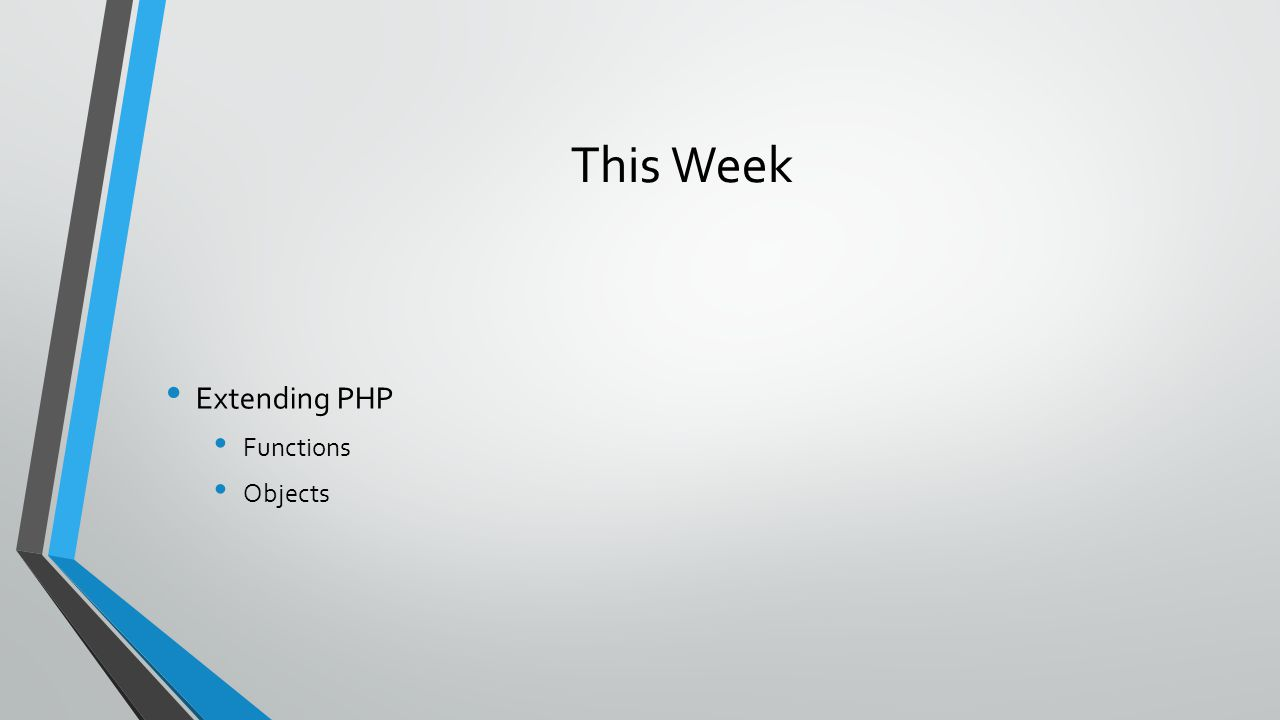 This Week Extending PHP Functions Objects