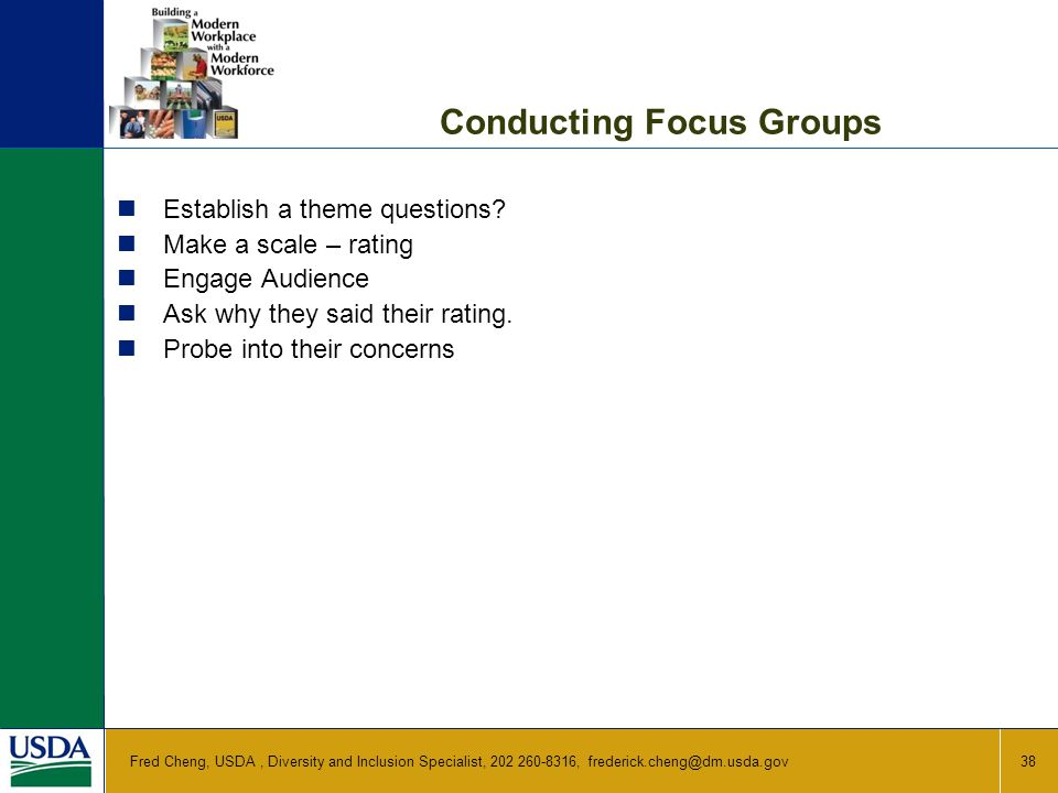 Conducting Focus Groups Establish a theme questions.