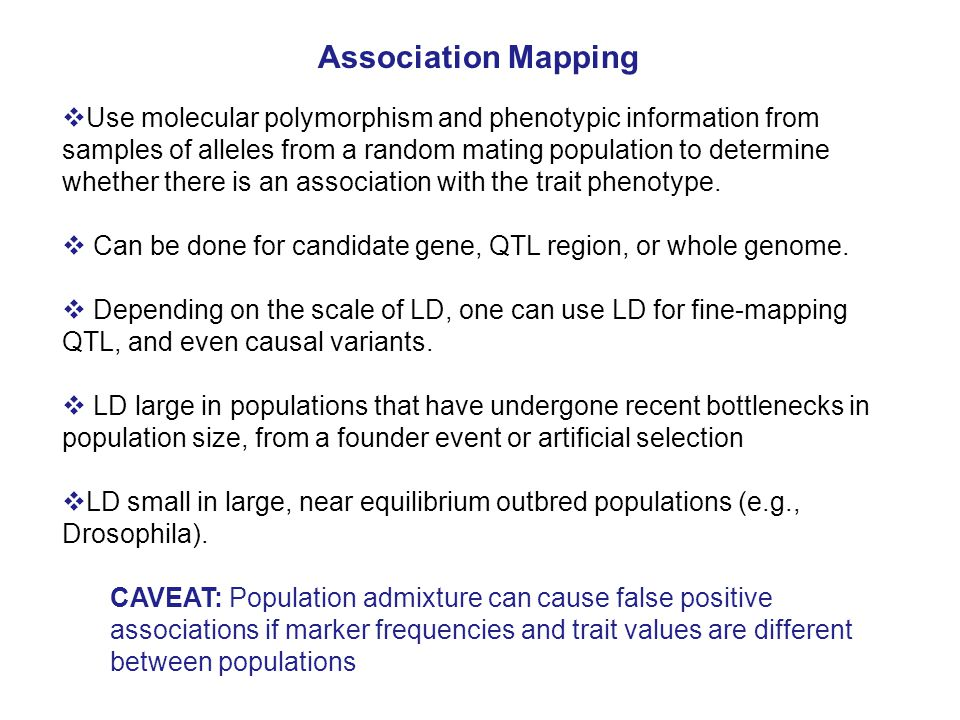  Use molecular polymorphism and phenotypic information from samples of alleles from a random mating population to determine whether there is an association with the trait phenotype.