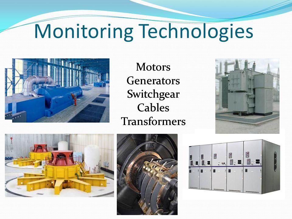Monitoring Technologies Motors Generators Switchgear Cables Transformers Motors Generators Switchgear Cables Transformers