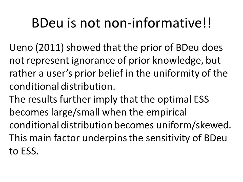 Marginalization of ESS α Silander, Kontkanen and Myllymaki (2007) proposed a learning method to marginalize the ESS of BDeu.