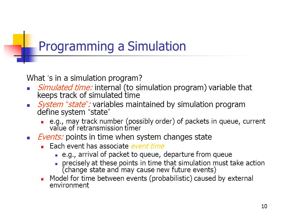 10 Programming a Simulation What ' s in a simulation program.