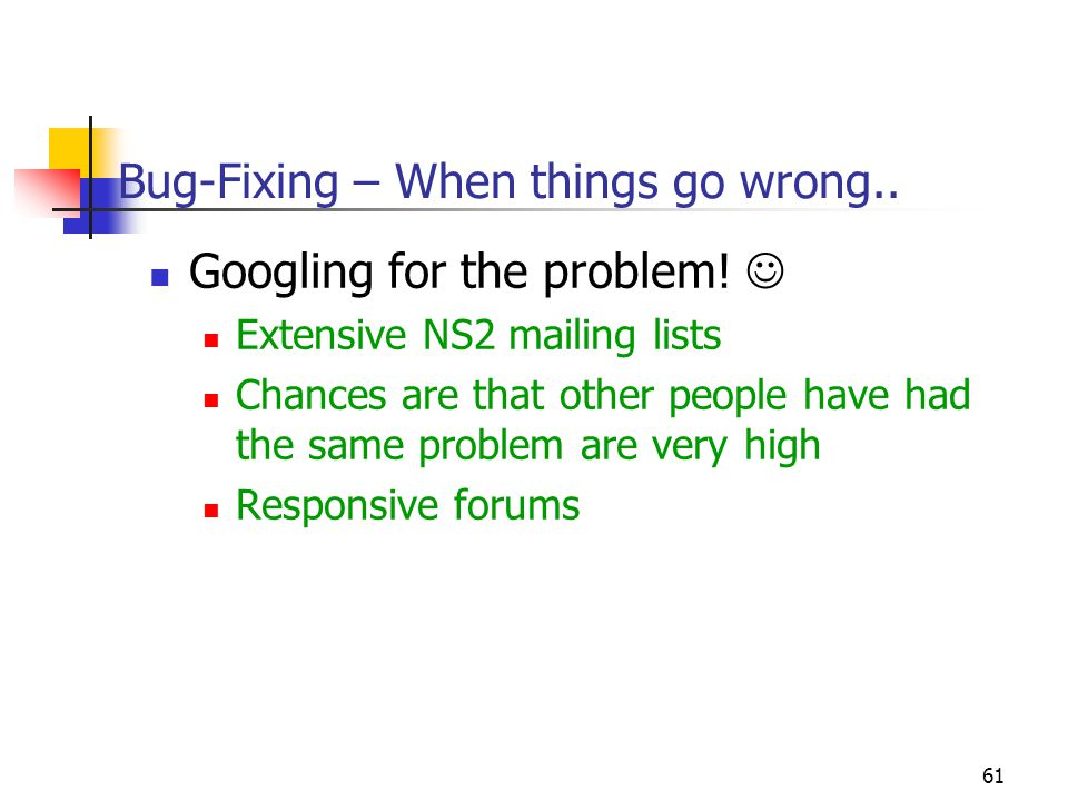 61 Bug-Fixing – When things go wrong.. Googling for the problem.