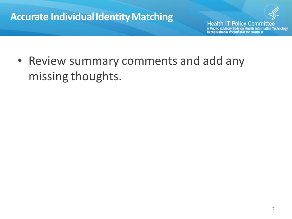 Review summary comments and add any missing thoughts. 7