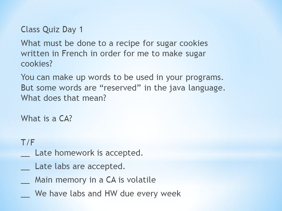 Class Quiz Day 1 What must be done to a recipe for sugar cookies written in French in order for me to make sugar cookies.