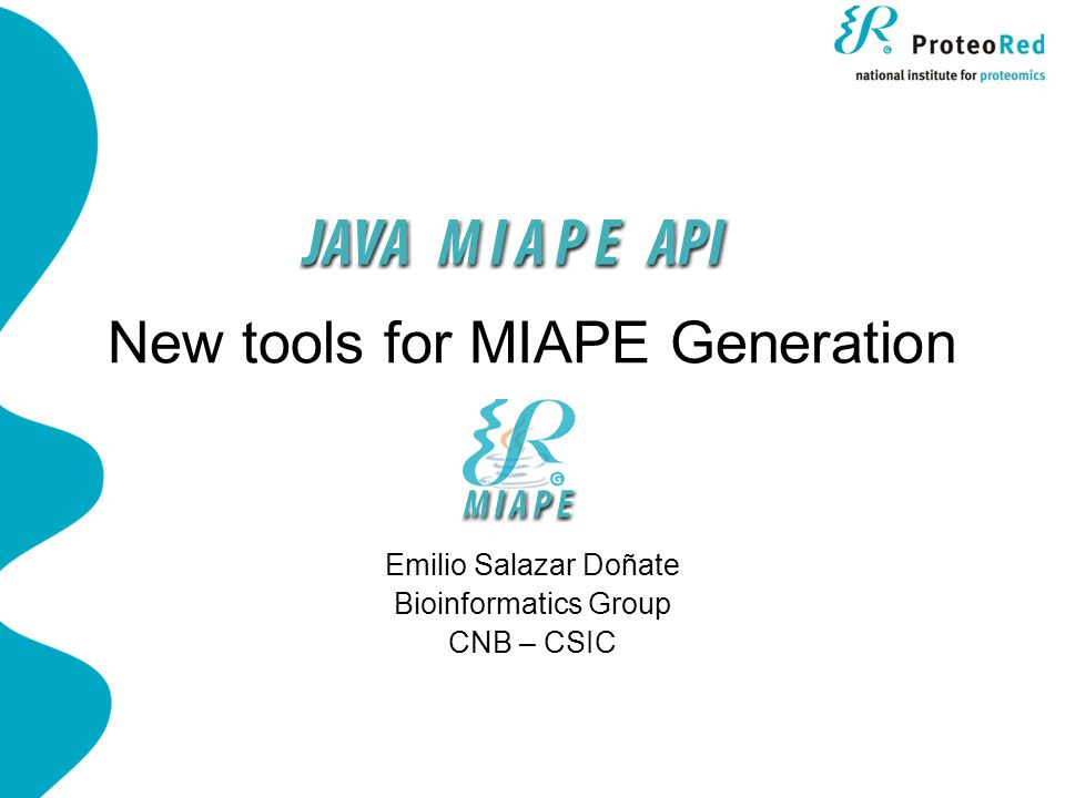 New tools for MIAPE Generation Emilio Salazar Doñate Bioinformatics Group CNB – CSIC