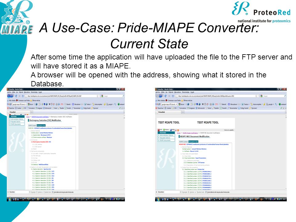 A Use-Case: Pride-MIAPE Converter: Current State After some time the application will have uploaded the file to the FTP server and will have stored it as a MIAPE.