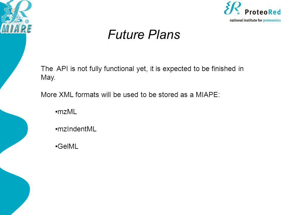 Future Plans The API is not fully functional yet, it is expected to be finished in May.
