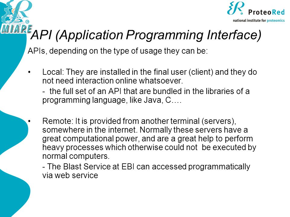 API (Application Programming Interface) Hybrid: Some components need to be downloaded in the client and others need remote access.