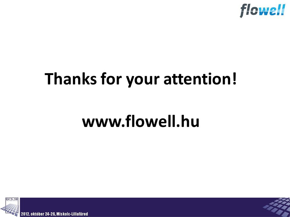 Thanks for your attention! www.flowell.hu