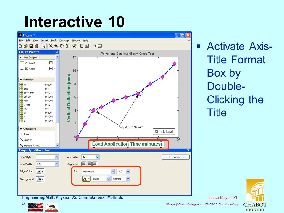 BMayer@ChabotCollege.edu ENGR-25_Plot_Model-3.ppt 46 Bruce Mayer, PE Engineering/Math/Physics 25: Computational Methods Interactive 10  Activate Axis- Title Format Box by Double- Clicking the Title