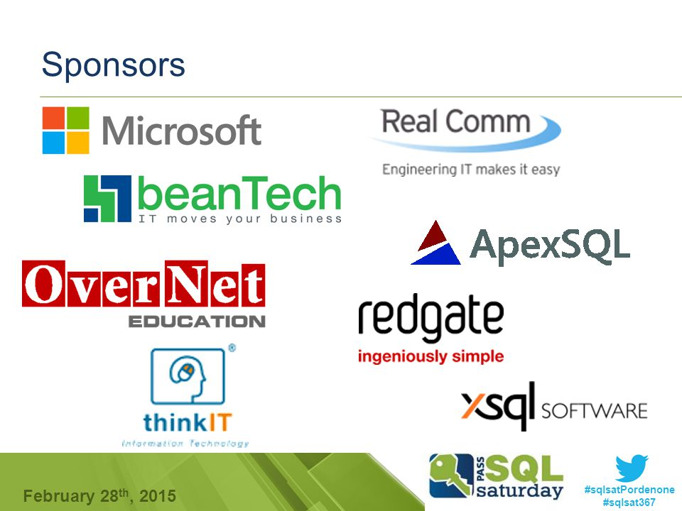 #sqlsatPordenone #sqlsat367 February 28 th, 2015 Sponsors