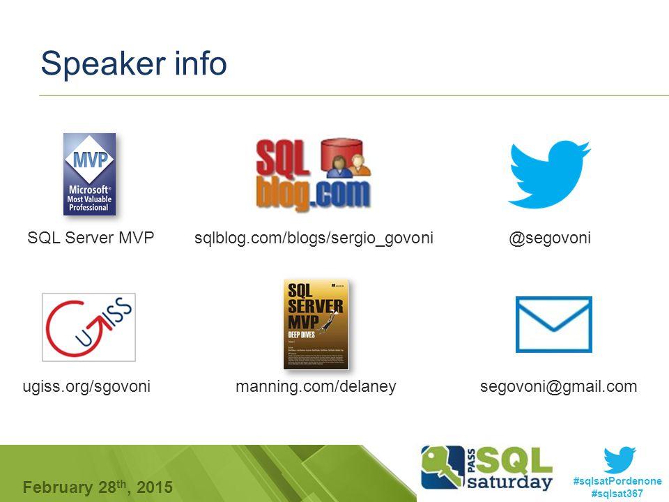#sqlsatPordenone #sqlsat367 February 28 th, 2015 Speaker info @segovoniSQL Server MVP ugiss.org/sgovonisegovoni@gmail.com sqlblog.com/blogs/sergio_govoni manning.com/delaney