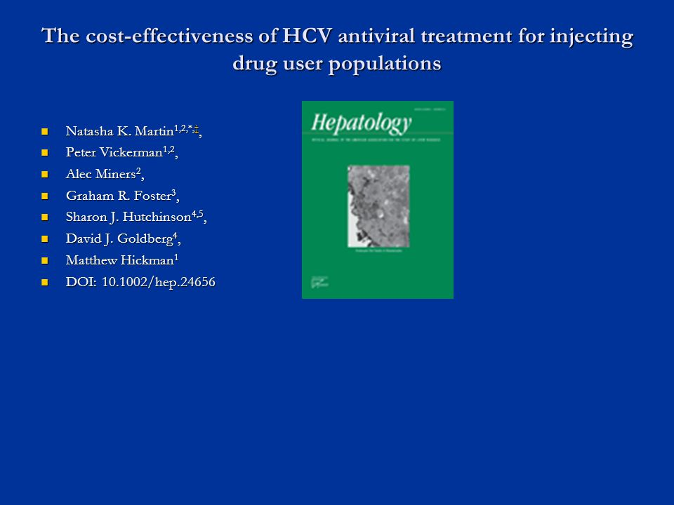 The cost-effectiveness of HCV antiviral treatment for injecting drug user populations Natasha K. Martin 1,2,*,†, Natasha K. Martin 1,2,*,†,† Peter Vic