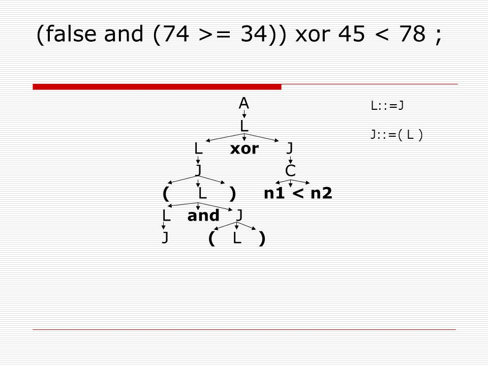 (false and (74 >= 34)) xor 45 < 78 ; A L L xor J J C ( L ) n1 < n2 L and J J ( L ) L::=J J::=( L )