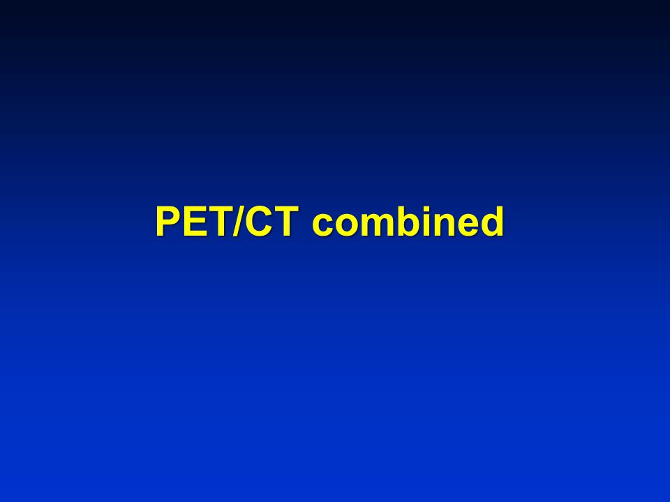 PET/CT combined