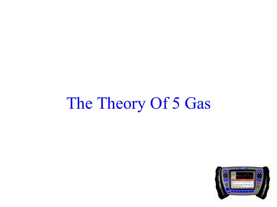 The Theory Of 5 Gas