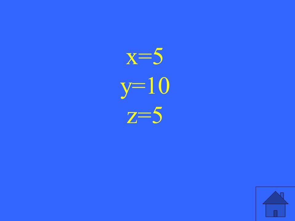 35 x=5 y=10 z=5