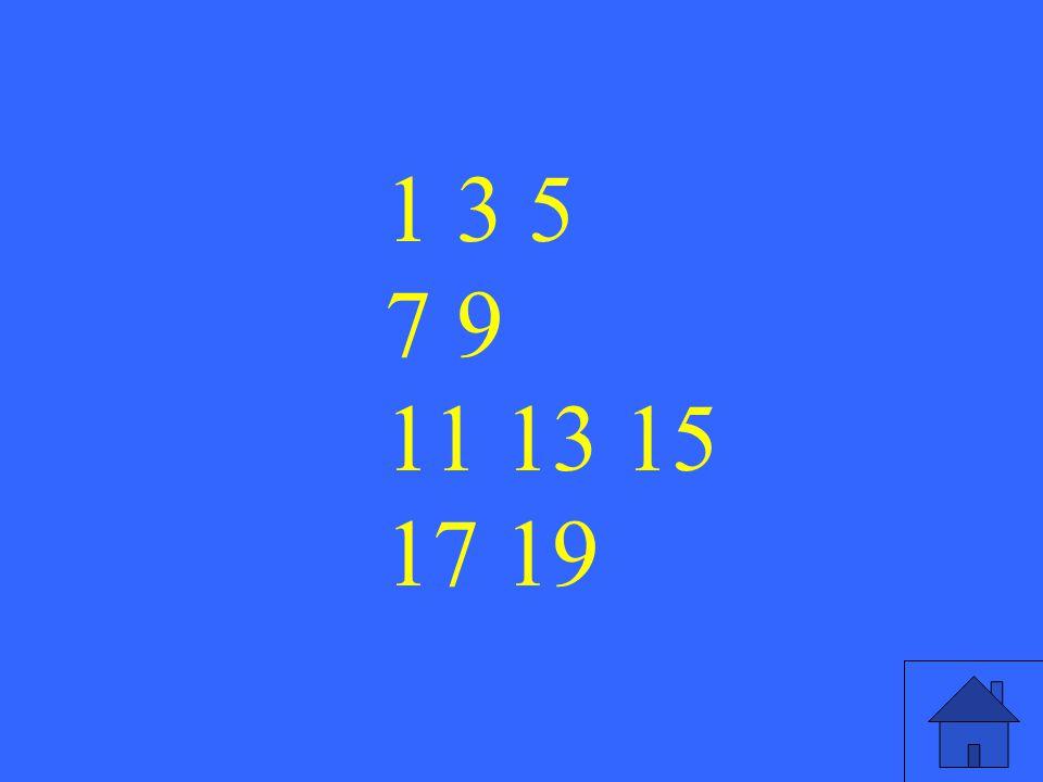 9 1 3 5 7 9 11 13 15 17 19