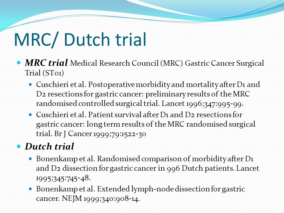 MRC/ Dutch trial MRC trial Medical Research Council (MRC) Gastric Cancer Surgical Trial (ST01) Cuschieri et al.