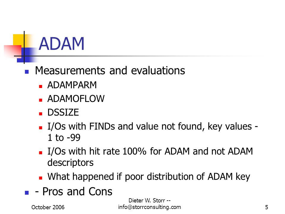 October 2006 Dieter W. Storr -- info@storrconsulting.com6 ADAM