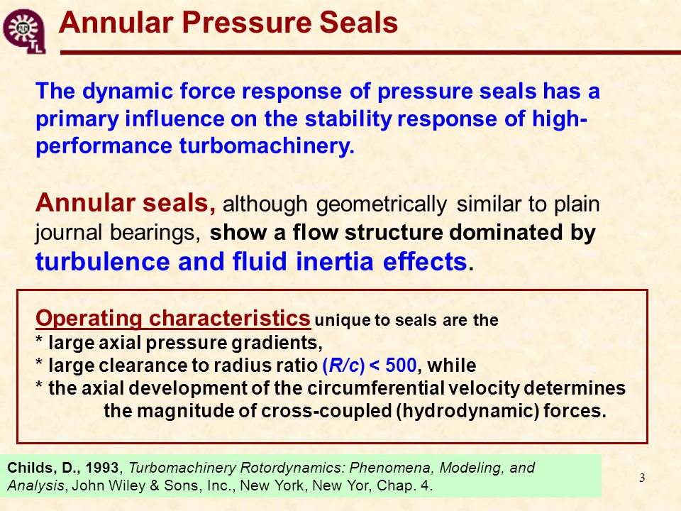 4 Seals and rotordynamics Straight-Through and Back-to-back Compressors and 1st Mode Shapes Due to their relative position within a rotor- bearing system, seals modify the system dynamic behavior.