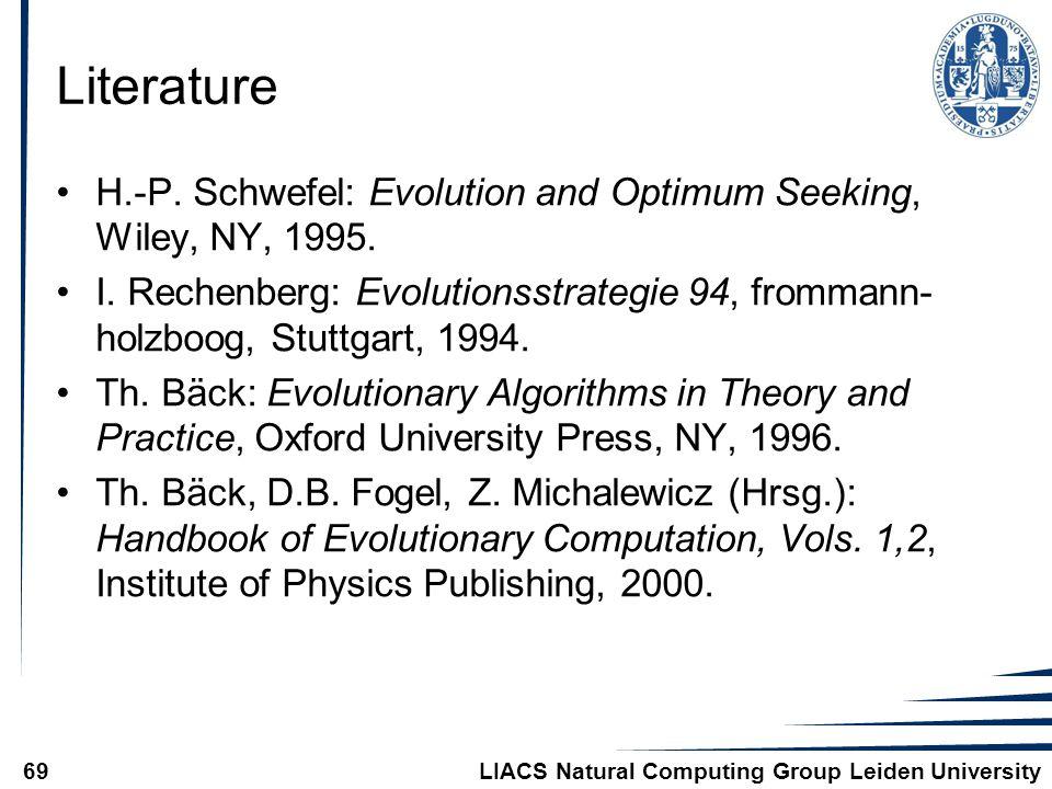 LIACS Natural Computing Group Leiden University69 Literature H.-P.