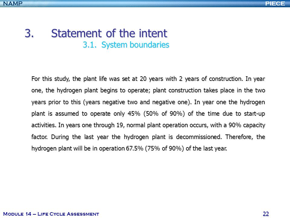 PIECENAMP Module 14 – Life Cycle Assessment 22 3.Statement of the intent 3.1.