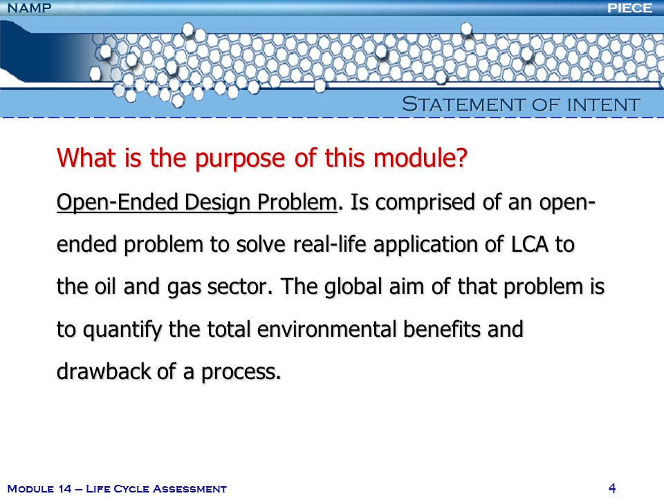 PIECENAMP Module 14 – Life Cycle Assessment 4 What is the purpose of this module.