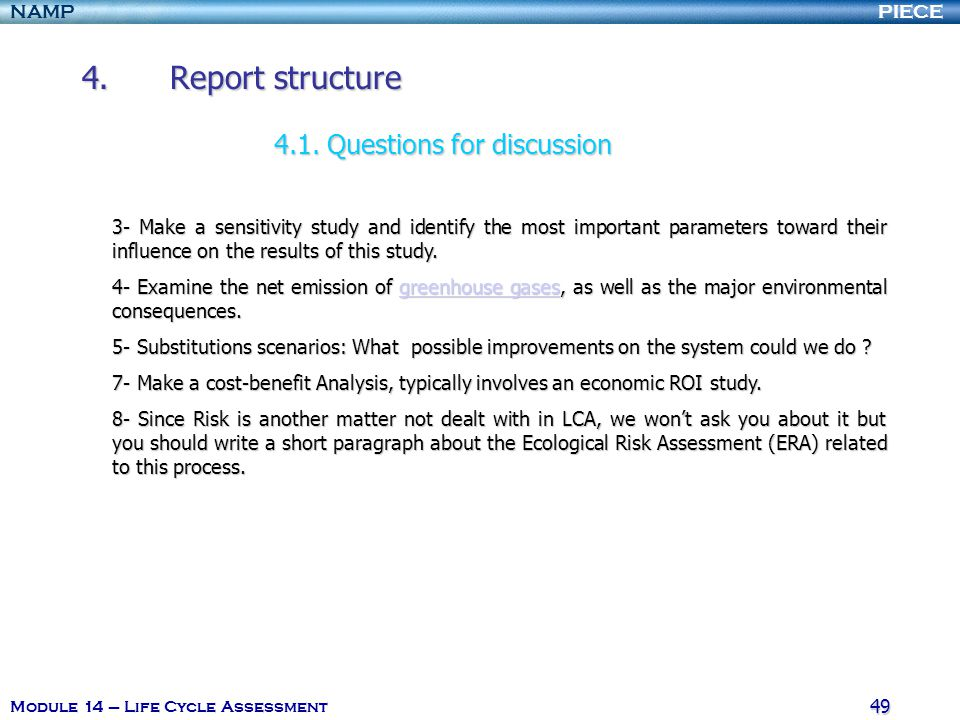 PIECENAMP Module 14 – Life Cycle Assessment 49 4.Report structure 4.1.