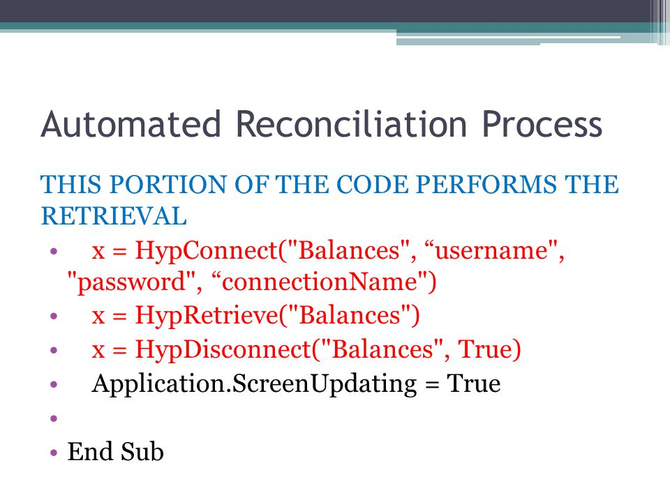 Automated Reconciliation Process THIS PORTION OF THE CODE PERFORMS THE RETRIEVAL x = HypConnect(