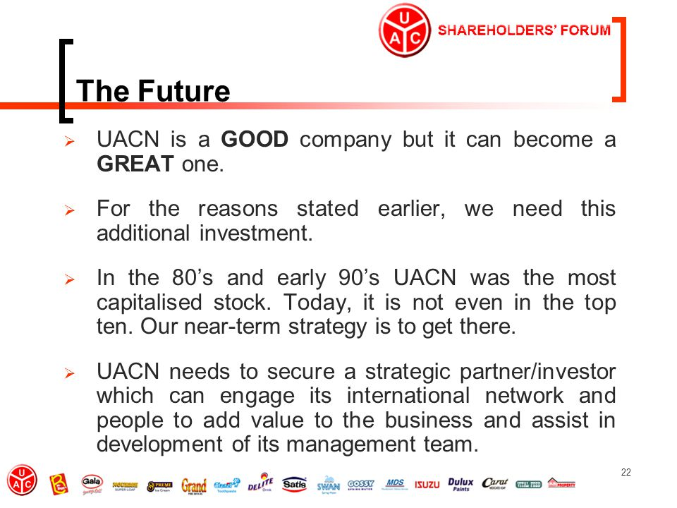22 The Future  UACN is a GOOD company but it can become a GREAT one.