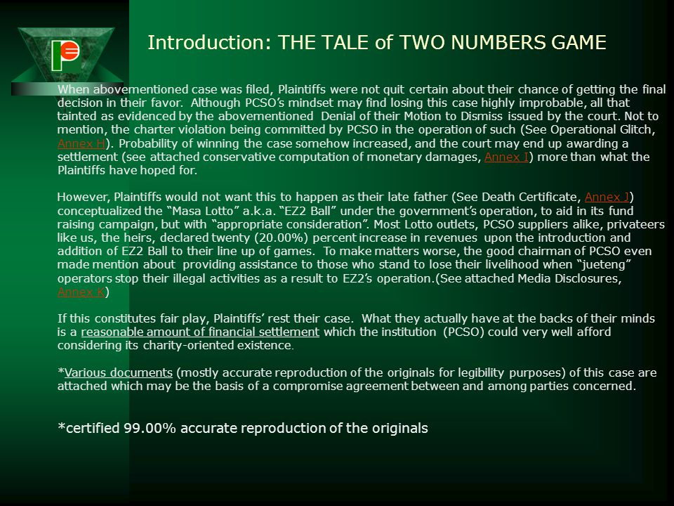 Introduction: THE TALE of TWO NUMBERS GAME This is a summary of a civil case (See attached Complaint Affidavit with pertinent annexes, Annex A) which