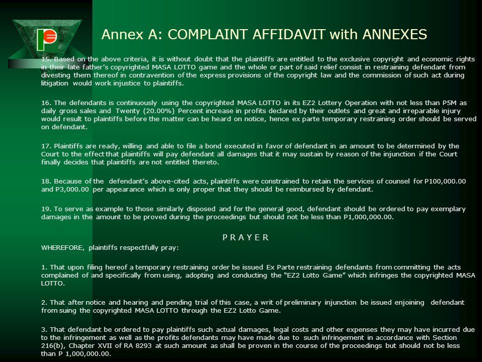 """Annex A: COMPLAINT AFFIDAVIT with ANNEXES 9. For purposes of eradicating the evils of illegal gambling like """"Jueteng"""" and at the same time to increase"""