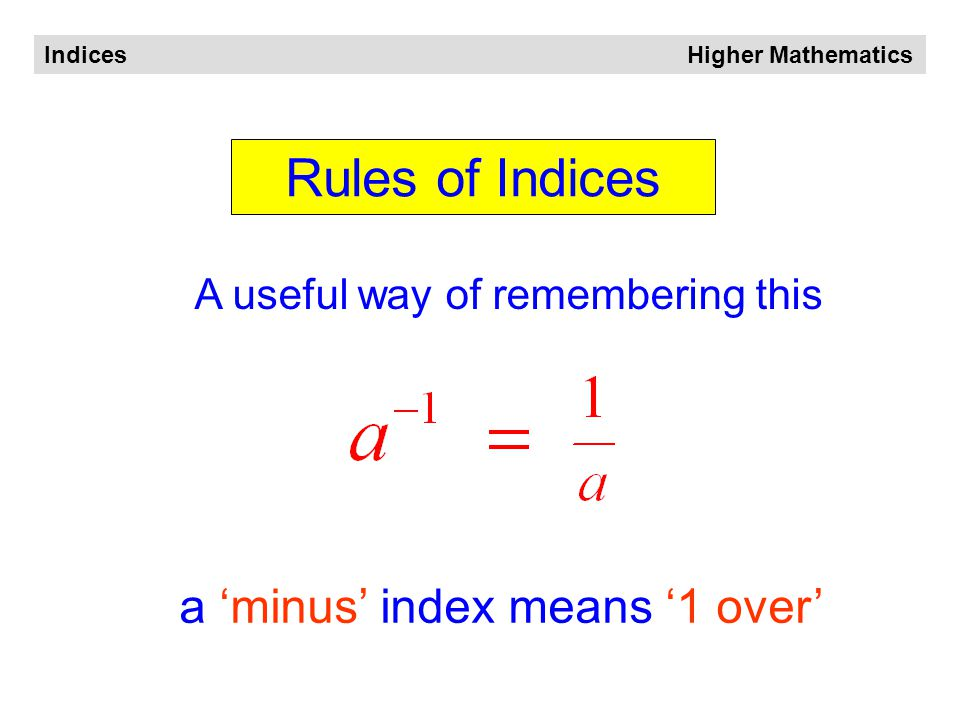 Indices Higher Mathematics 3 times 4 times Recall division